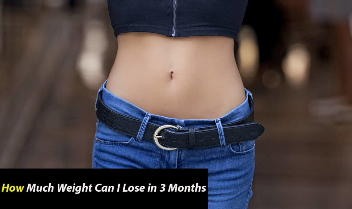 How Much Weight Can I Lose in 3 Months